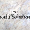 How to Choose Your Marble Countertops